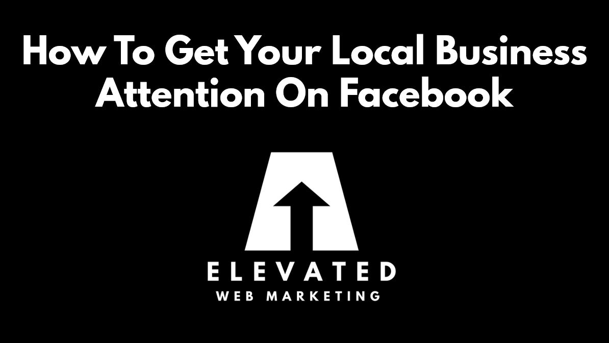 how to get your local business attention on facebook