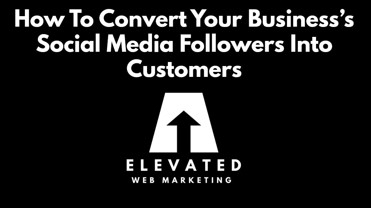 how to convert your business's social media followers into customers