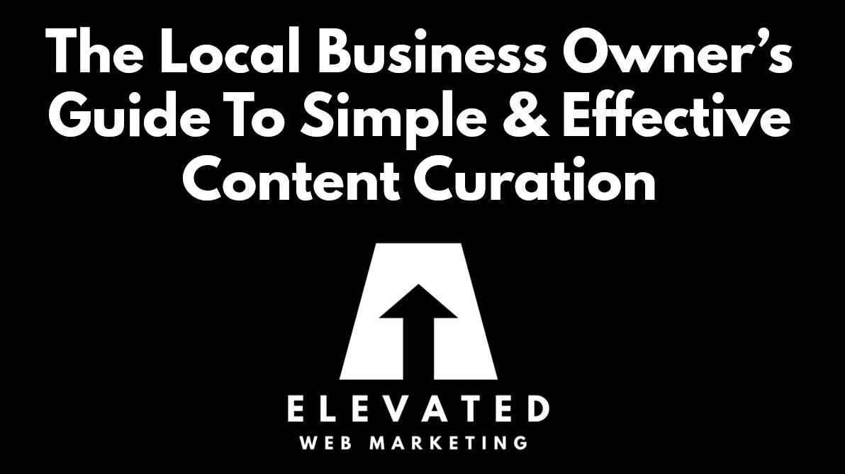 the local business owner's guide to simple & effective content curation