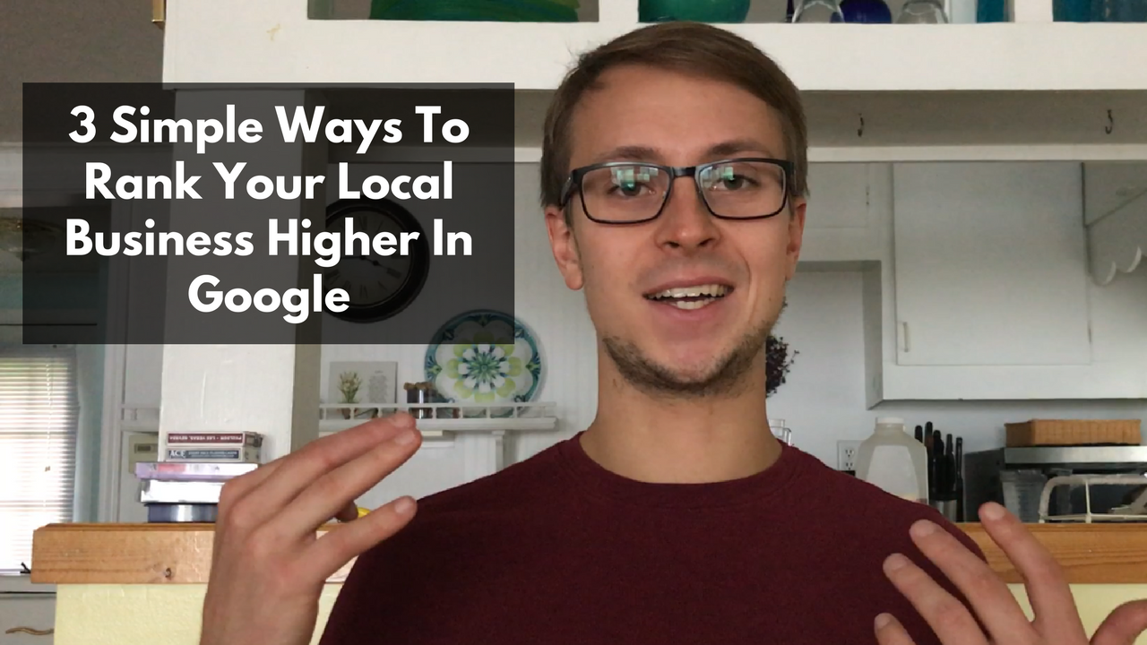 3 simple ways to rank your local business higher in google