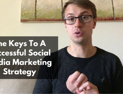 The Keys To A Successful Social Media Marketing Strategy